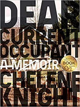 Dear Current Occupant: a Memoir by Chelene Knight