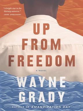 Up From Freedom by Wayne Grady