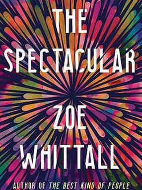 The Spectacular, by Zoe Whittall