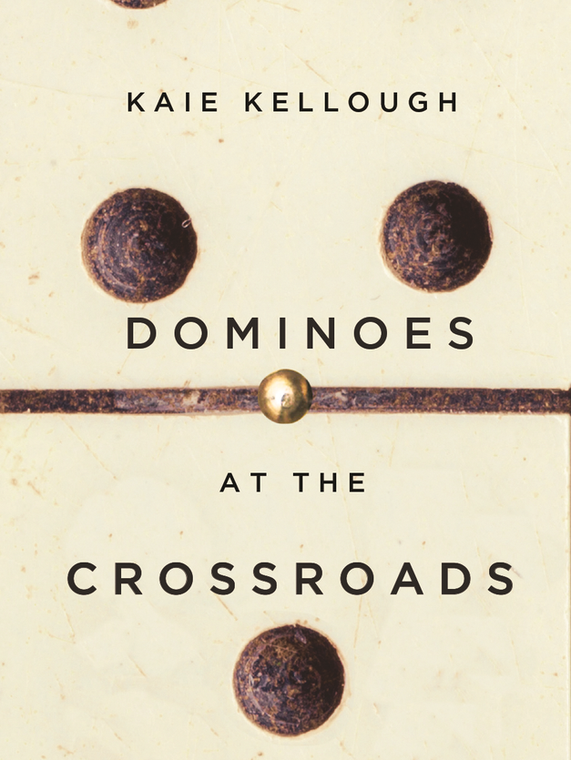 Dominoes at the Crossroads by Kaie Kellough