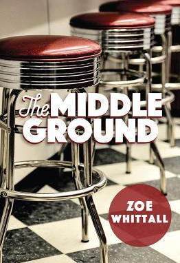 The Middle Ground, by Zoe Whittall
