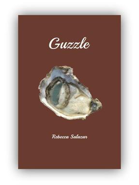 Guzzle, by Rebecca Salazar