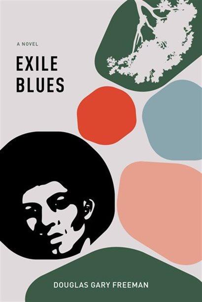 Exile Blues by Douglas Gary Freeman