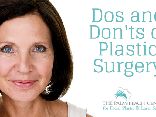 Dos and Don'ts of Facial Plastic Surgery