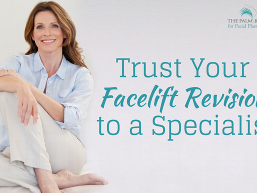 Trust Your Facelift Revision to a Specialist