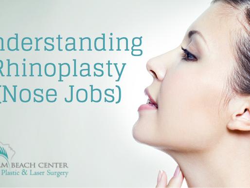 Understanding Rhinoplasty (Nose Jobs)