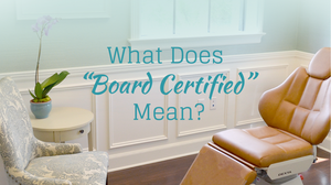 What does Board Certified mean?