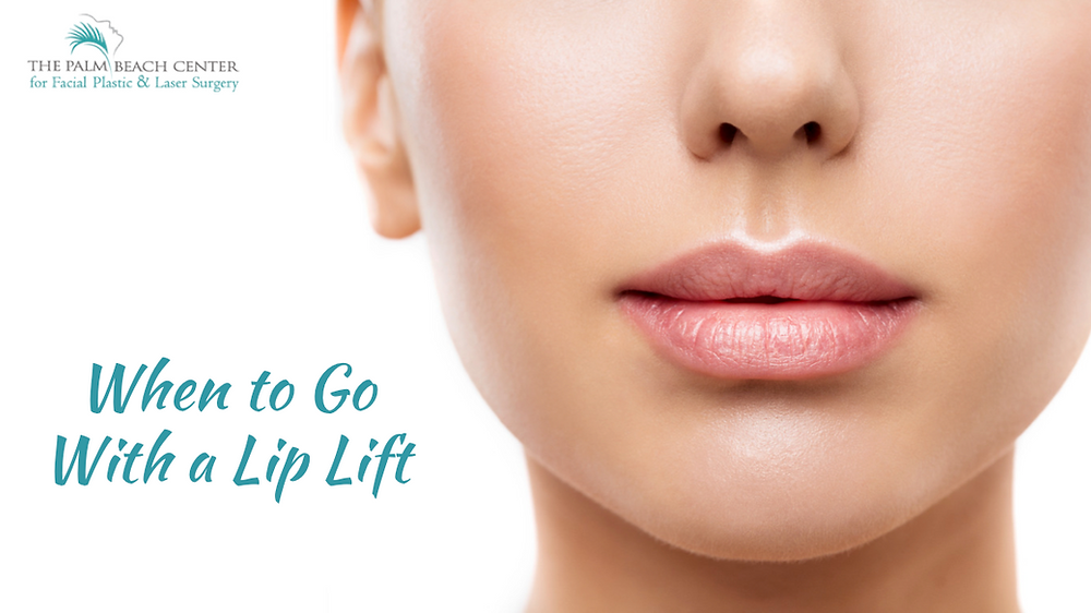 When to go with a Lip Lift
