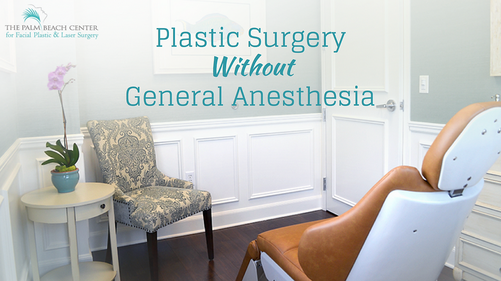 Plastic Surgery Without General Anesthesia