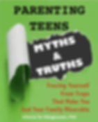 3.7.18 Parenting Teens Myths and Truths-