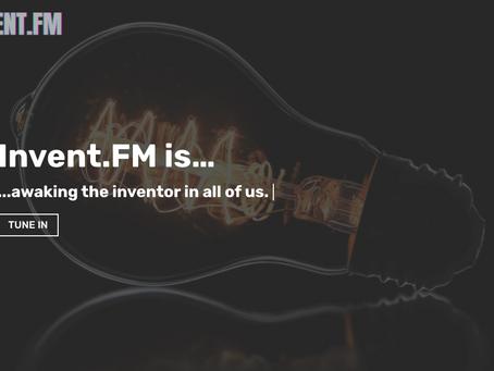 Tune in to Invent.FM 12/10/20 @ 10AM Pacific