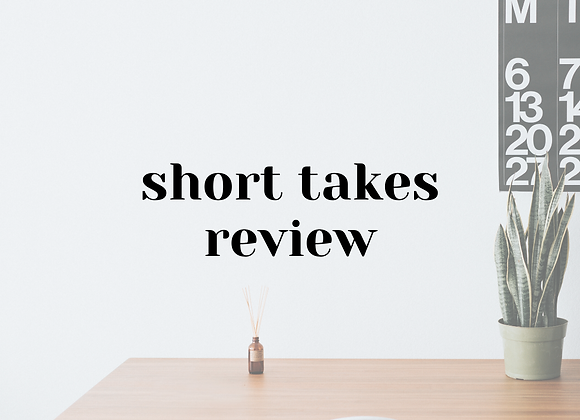 Short Takes Review