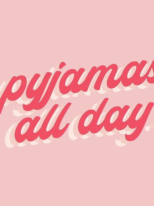 PJs All Day