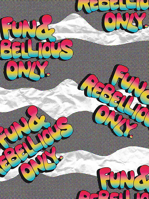 Fun & Rebellious