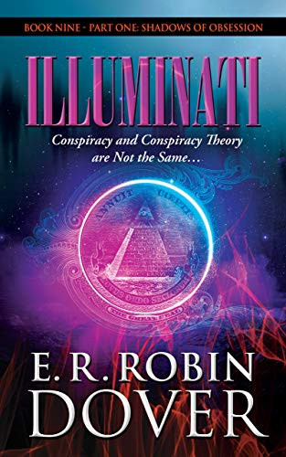 ILLUMINATI: BOOK NINE, PART ONE, SHADOWS OF OBSESSION SERIES