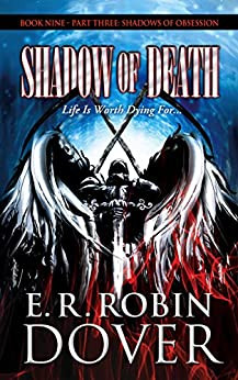 SHADOW OF DEATH: BOOK NINE, PART THREE, SHADOWS OF OBSESSION SERIES