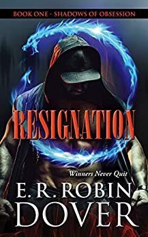 RESIGNATION: BOOK ONE, SHADOWS OF OBSESSION SERIES