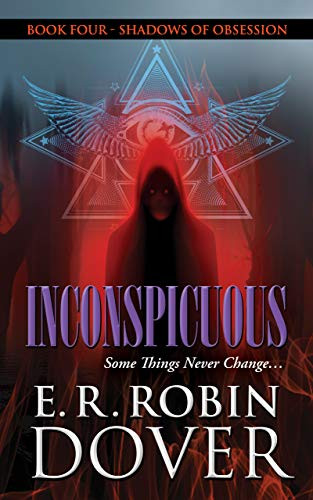 INCONSPICUOUS: BOOK FOUR, SHADOWS OF OBSESSION SERIES
