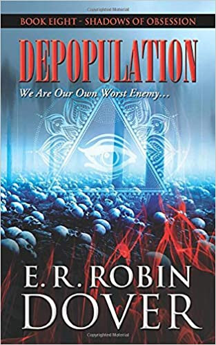 DEPOPULATION: BOOK EIGHT, SHADOWS OF OBSESSION SERIES