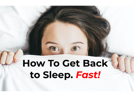How to Get Back to Sleep. Fast.