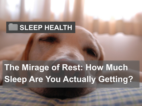 The Mirage of Rest: How Much Sleep Are You Actually Getting?