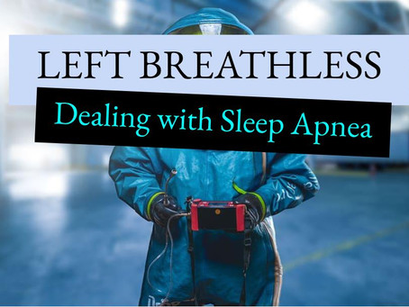 Left Breathless: Dealing with Sleep Apnea