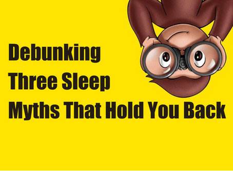 Debunking Three Sleep Myths That Hold You Back