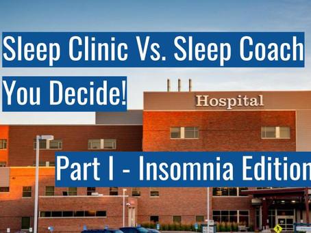 Sleep Clinic Vs. Sleep Coach - Part I (Insomnia)