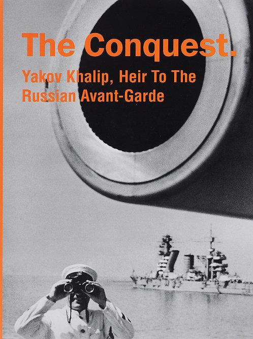 «The Conguest. Yakov Khalip, Heir To The Russian Avant-Garde»
