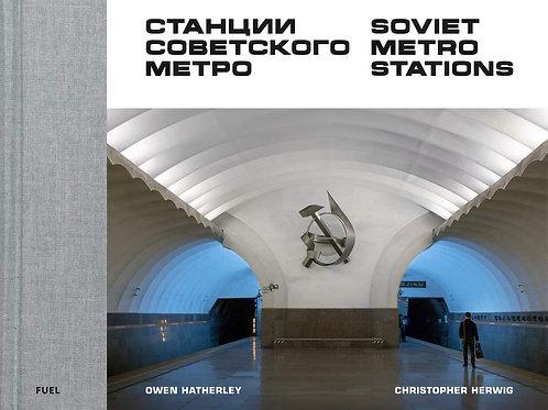 Christopher Herwig «Soviet Metro Stations»