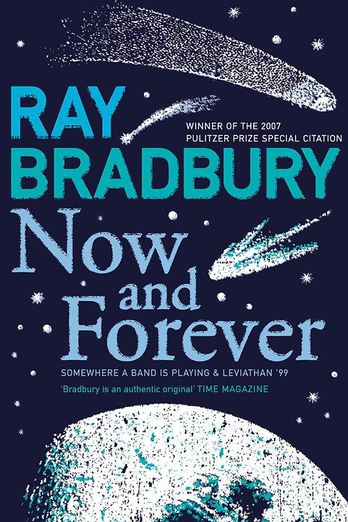 Ray Bradbury «Now and Forever»