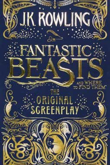 J.K. Rowling «Fantastic Beasts and Where to Find Them» (The Original Screenplay)