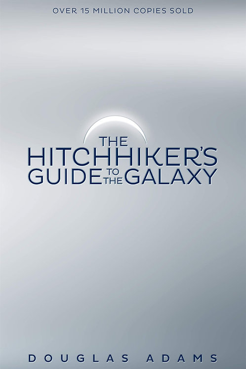 Douglas Adams «The Hitchhiker's Guide to the Galaxy»