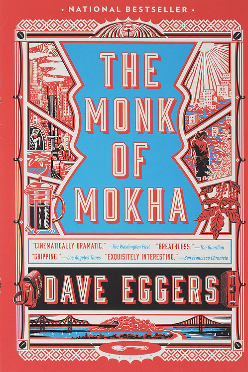 Dave Eggers «The Monk of Mokha»