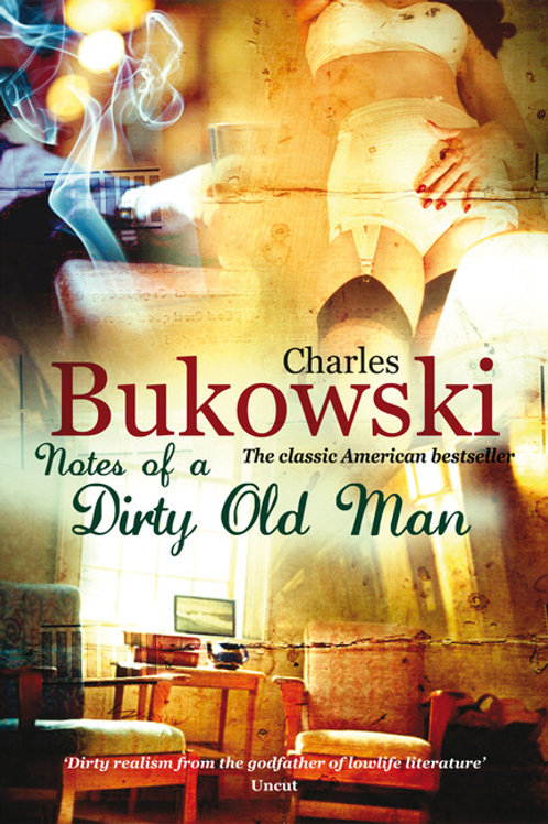 Charles Bukowski «Notes of a Dirty Old Man»