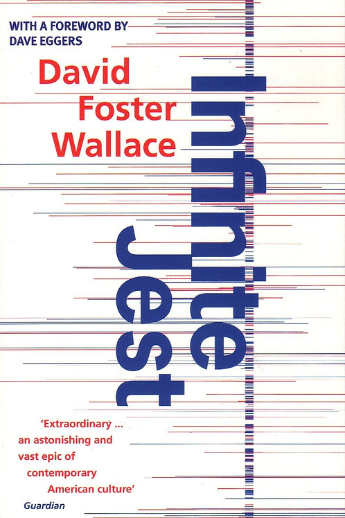 David Foster Wallace «Infinite Jest»