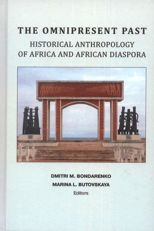 «The omnipresent past. Historical anthropology of Africa and african diaspora»