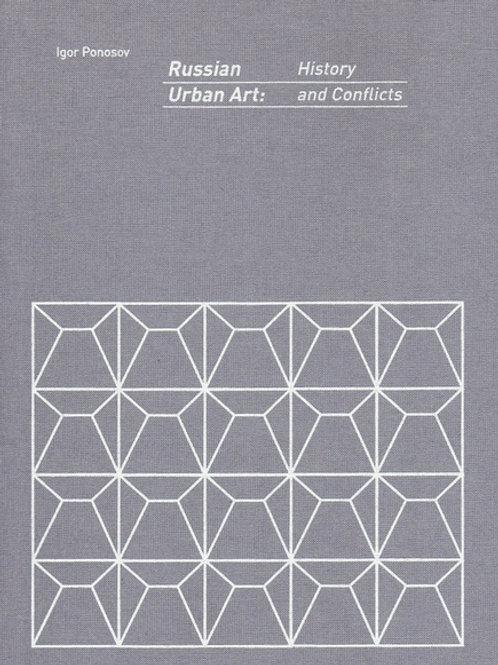 Игорь Поносов «Russian Urban Art: History and Conflicts»