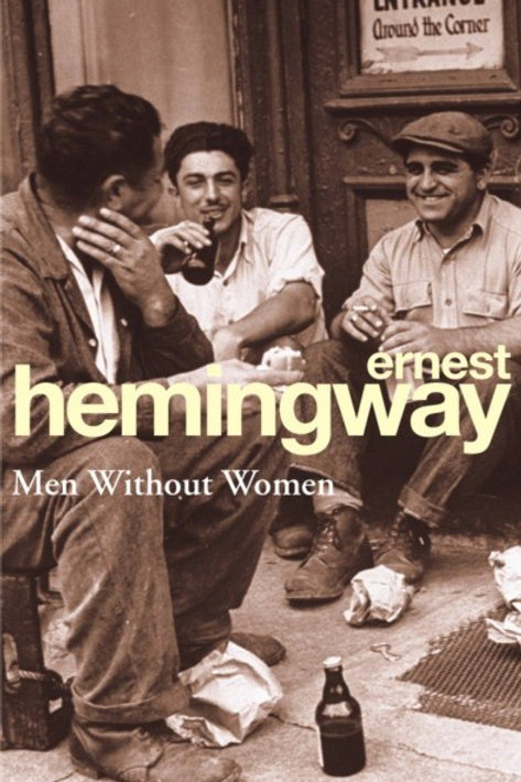 Ernest Hemingway «Men Without Women»