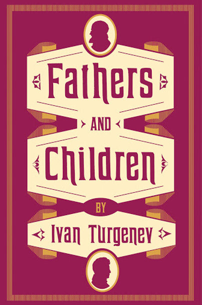 Ivan Turgenev «Fathers and Children»
