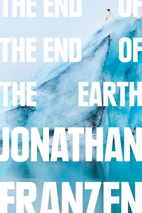 Jonathan Franzen «The End of the End of the Earth»