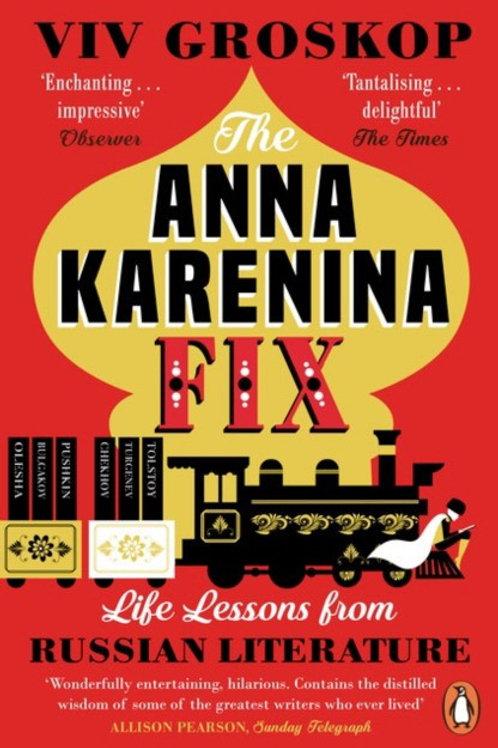 Viv Groskop «Anna Karenina fix: Life lessons from Russian literature»