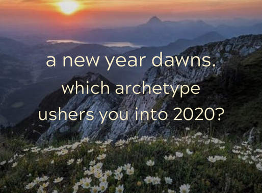 A New Year Dawns.  Which Archetype Ushers You into 2020?