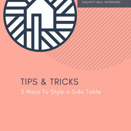 Tips & Tricks | 5 Ways To Style a Side Table