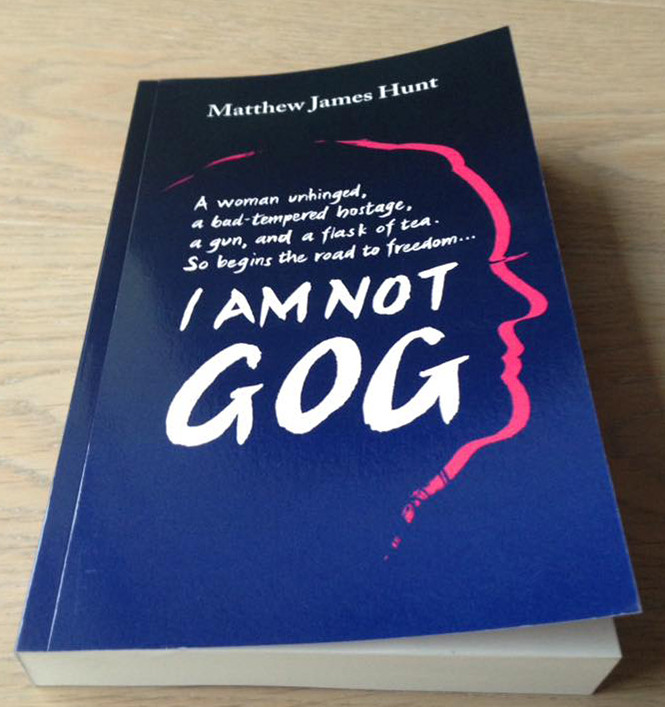 Paperback copy of the novel I Am Not Gog by Matthew James Hunt
