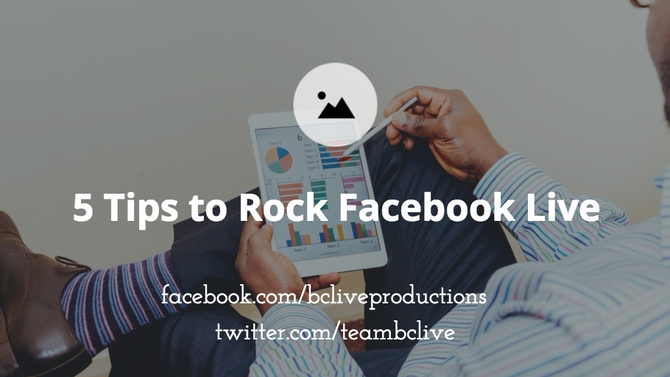 5 Tips To Rock Facebook Live