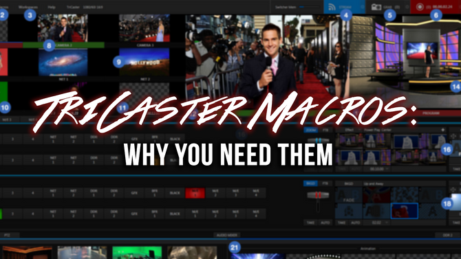 TriCaster Macros: Why You Need Them!
