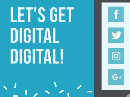 Let's Get Digital, Digital!