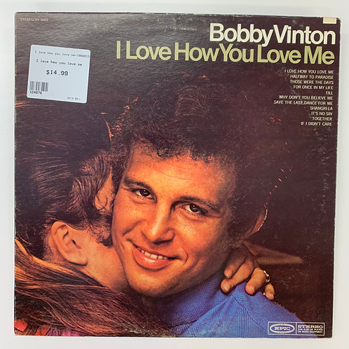 Bobby Vinton - I Love How You Love Me