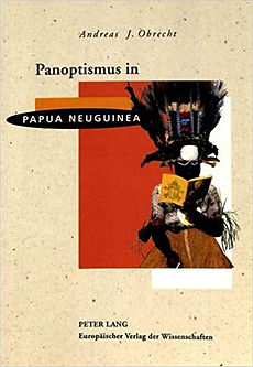 Panoptismus_Papua_1995_c_Europ_Verlag_Wi